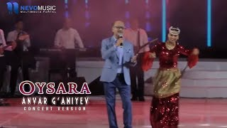 Anvar G'aniyev - Oysara (Konsert 2017)