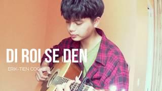Đi Rồi Sẽ Đến - Erik Cover (Guitar)
