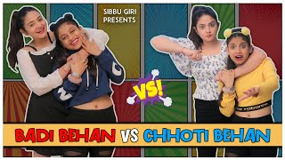 BADI BEHAN vs CHHOTI BEHAN || Sibbu Giri || Aashish Bhardwaj