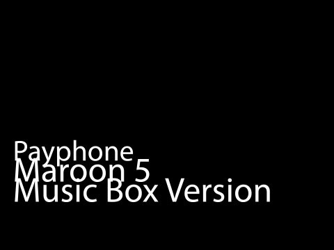 Payphone (Music Box Version) - Maroon 5