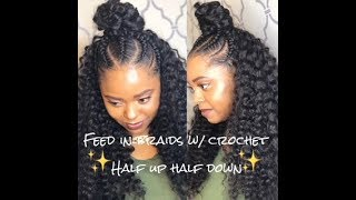 FEED IN BRAIDS W/ CROCHET - HALF UP HALF DOWN