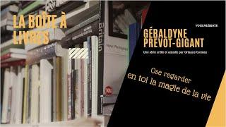 Ose regarder en toi la magie de la vie par Géraldyne Prévot-Gigant