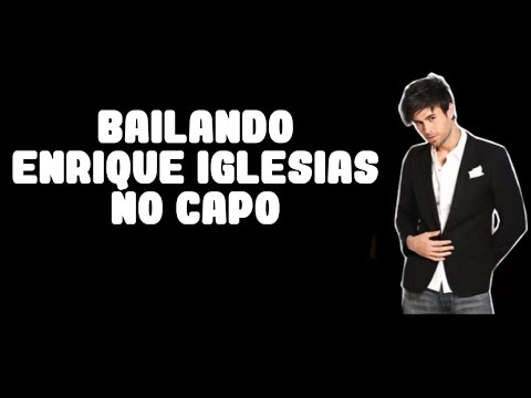 bailando enrique iglesias lyrics and chords