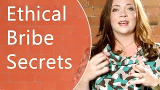 Ethical Bribe Secrets and Examples