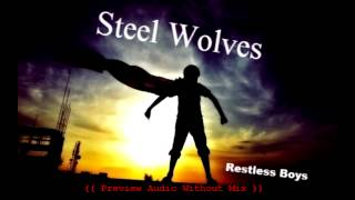 Steel Wolves - Restless boys (audio sampler preview without mix)