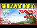 SHOLAWAT KOPLO TERBARU 2020 | QOSIDAH KOPLO TERBARU 2020 | FULL ALBUM KARAOKE SHOLAWAT TERBARU 2020