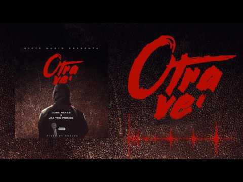 Otra Ve' - Jay the Prince x Jose Reyes | Spanish Remix audio oficial
