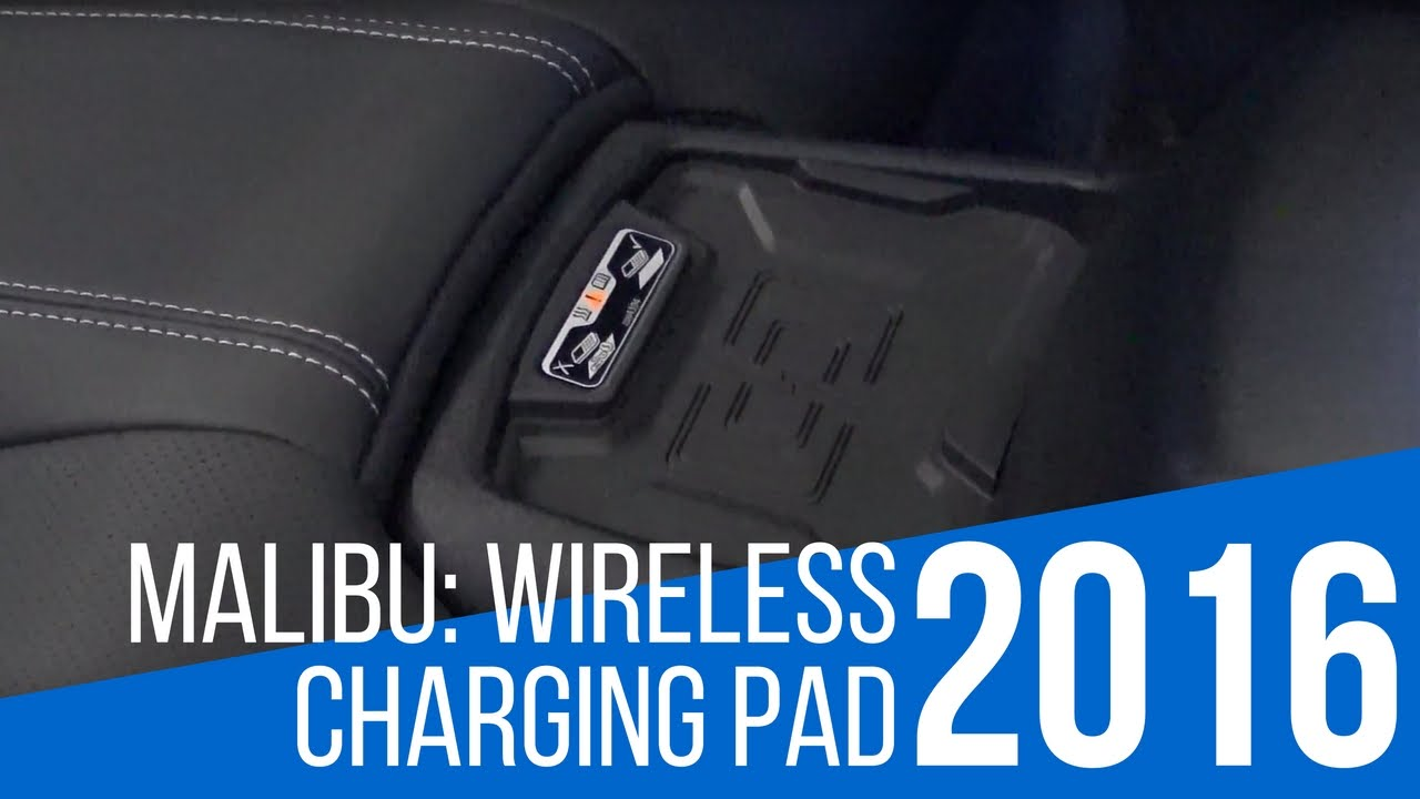 2016 Chevrolet Malibu Wireless Charging Pad Youtube