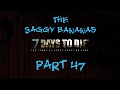 The Saggy Bananas - 7 Days To Die DEFENSIVE STRIKE (Coop Series) Part 47 - Alpha 10