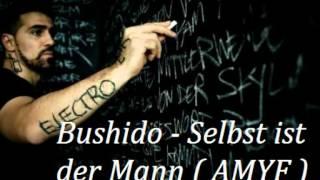 Bushido - Selbst ist der Mann ( AMYF )(CjsKings)
