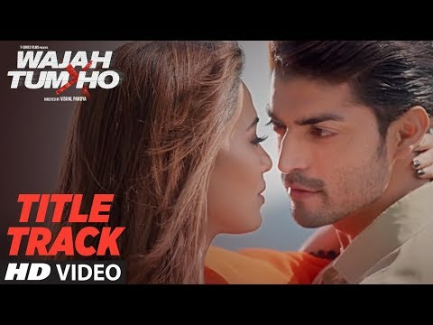 """Wajah Tum Ho"" Video (Title Song) Mithoon, Tulsi Kumar, Sana Khan, Sharman, Gurmeet 