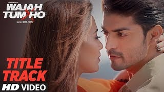Wajah Tum Ho Title Song HD Video