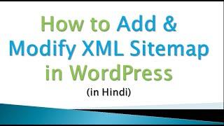 How to Add \\u0026 Modify XML Sitemap in WordPress   Hindi