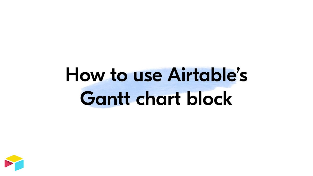 How to use Airtable's Gantt chart block