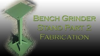 Bench Grinder Stand Part 2 Fabrication