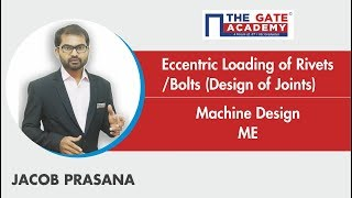 Eccentric Loading of Rivets/Bolts (Design of Joints) | Machine Design | Mechanical Engineering