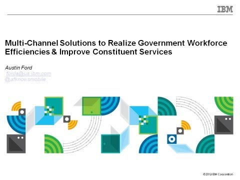 Mobile Soultions: Using Multi-Channel Solutions to Improve Workforce Efficiencies - A PSP Forum