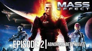 Mass Effect Episode 2 Abnormal Beta Waves