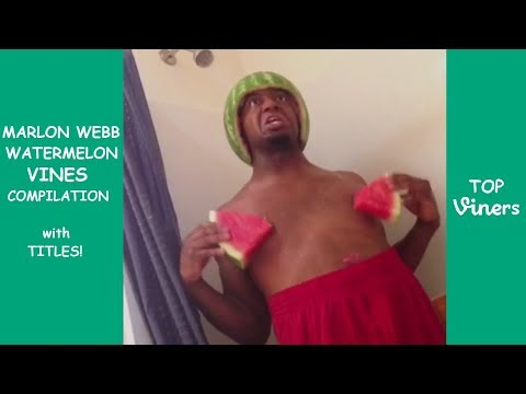 Marlon Webb Watermelon Vines Compilation Top Viners Youtube
