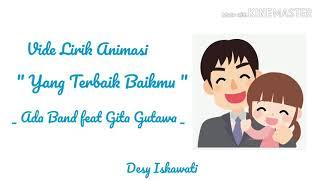 Ada Band ft Gita Gutawa - Yang Terbaik Bagimu (Ayah) | Video Lirik Animasi