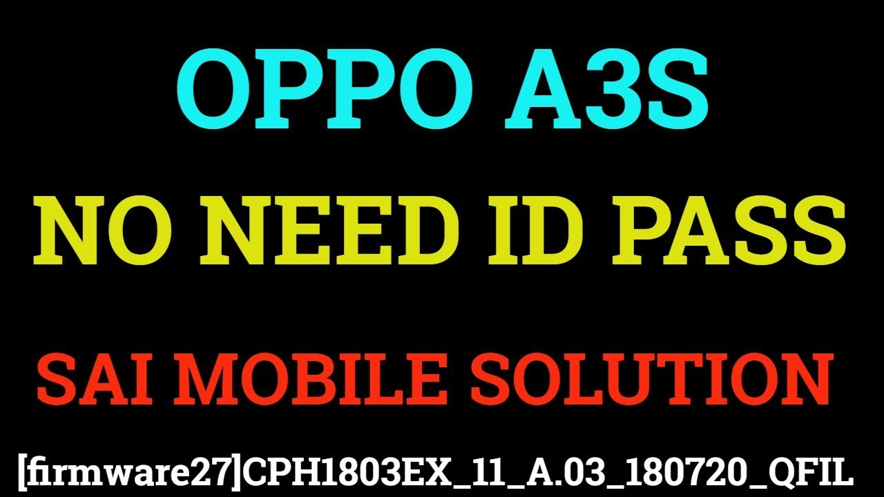 OPPO A3S QFIL FIRMWEARCPH1803 QFIL FLASH FILEA3S FREE UNLOCKA3S FRP