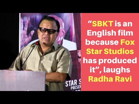 """SBKT is an English film because Fox Star Studios has produced it"", laughs Radha Ravi"