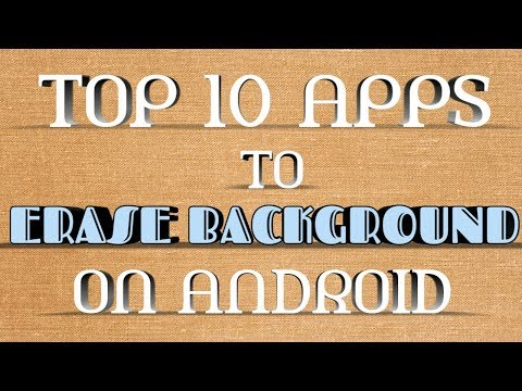 Top 10 Background Eraser Apps On Android