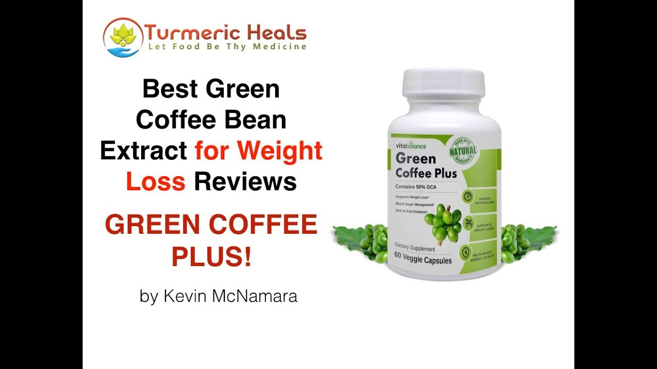 Best Green Coffee Bean For Weight Loss Review Lose 15kg In A