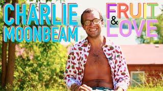 Charlie Moonbeam - FRUIT & LOVE