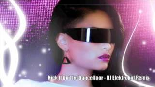 Kick It On The Dancefloor - DJ Elektrokid Remix