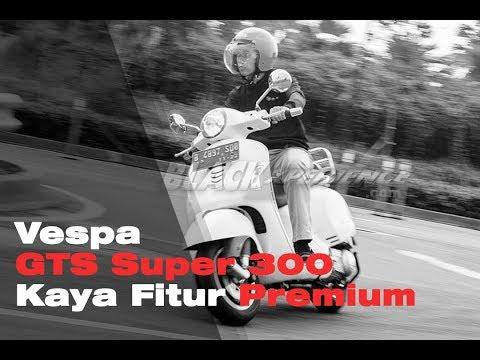 Vespa GTS Super , Kaya Fitur Premium