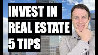 5 TIPS FOR REAL ESTATE INVESTING + WHY TO INVEST