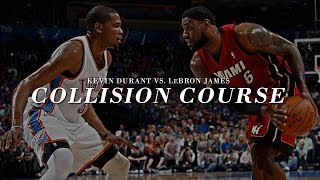 Repeat youtube video Kevin Durant vs LeBron James - COLLISION COURSE