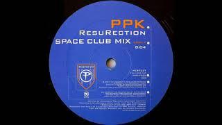 PPK ResuRection Space Club Mix 2001
