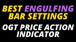 Best Engulfing Bar Settings For Trend / Counter Trend Forex Traders