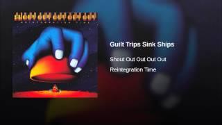 Guilt Trips Sink Ships