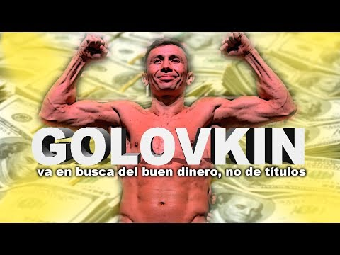 Gennady Golovkin va en busca del buen dinero, no de títulos.