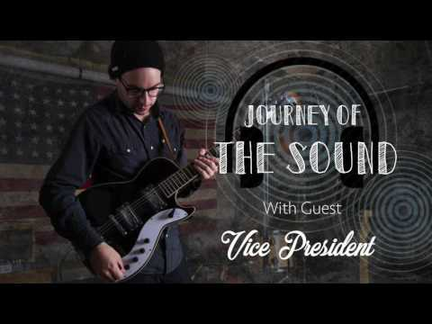 Journey Of The Sound Podcast – Episode 2: VICE PRESIDENT