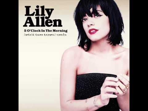 Lily Allen - 5 O'Clock In The Morning (Who'd Have Known) (Remix)