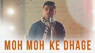 Download Hindi Video Songs - Moh Moh Ke Dhage - Dhaval Kothari | Dum Laga Ke Haisha Cover