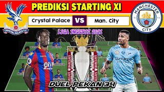 CRYSTAL PALACE VS MAN. CITY ~ PREDIKSI STARTING LINE UP