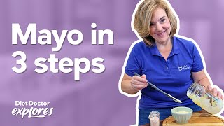 Diet Doctor Explores: How to make simple keto mayo