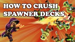 How to Counter Spawner Decks / Hut Spammers