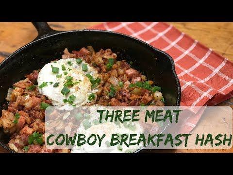 Three Meat Cowboy Breakfast Hash