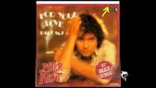 PETER KENT - FOR YOUR LOVE - 12
