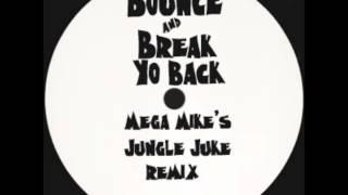Bounce & Break Yo Back *dj Spinn - MEGA MIKE's Jungle Juke remix!