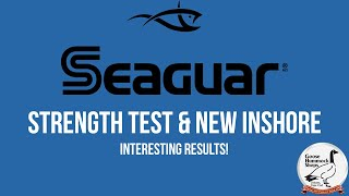 Seaguar Strength Test + New &#…