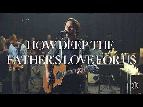 How Deep the Father's Love For Us - Austin Stone Worship Live
