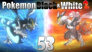 Pokémon Black & White 2 - Episode 53 [Catching White Kyurem/Black Kyurem]