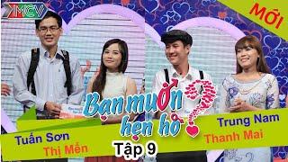 BẠN MUỐN HẸN HÒ - Tập 09 | Tuấn Sơn - Thị Mến | Trung Nam - Thanh Mai | 05/01/2014